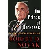 The Prince of Darkness: 50 Years Reporting in Washington ~ Robert D. Novak