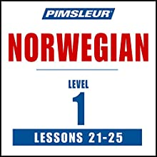 Pimsleur Norwegian Level 1 Lessons 21-25: Learn to Speak and Understand Norwegian with Pimsleur Language Programs Audiobook by  Pimsleur Narrated by  Pimsleur