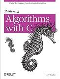 echange, troc Loudon - Mastering Algorithms with C  (en anglais)