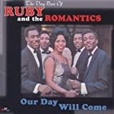Our Day Will Come: The Very Best Ofby Ruby & The Romantics