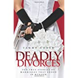 Deadly Divorces: Twelve True Stories of Marriages That Ended in Murderby Tammy Cohen