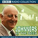 Johnners at The Beeb  by Brian Johnston Narrated by Brian Johnston