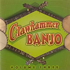 Clawhammer Banjo, Volume Three