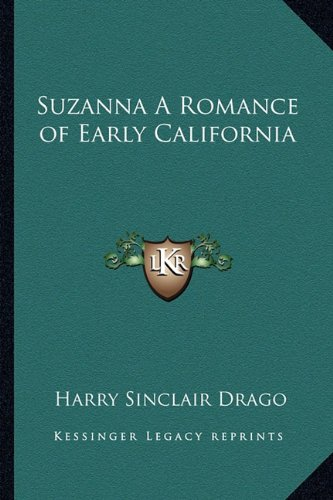 Suzanna a Romance of Early California