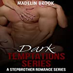 Dark Temptations Series: An Erotica Collection | Madelin Brook