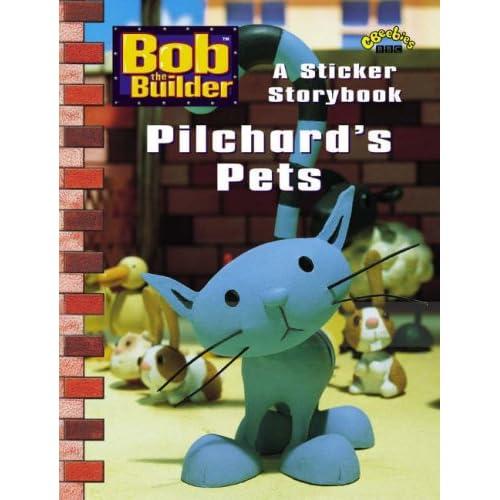 """Pilchards Pets: Pilchard's Pets (""""Bob the Builder""""): BBC Books"""