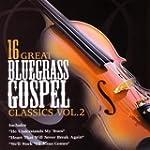 16 Great Bluegrass Gospel Classics Vo...