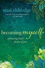 Becoming Myself: Embracing God's Dream of You