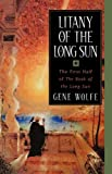 Litany of the Long Sun:  Nightside the Long Sun and Lake of the Long Sun (Book of the Long Sun, Books 1 and 2) (0312872917) by Gene Wolfe