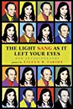 The Light Sang As It Left Your Eyes: Our Autobiography