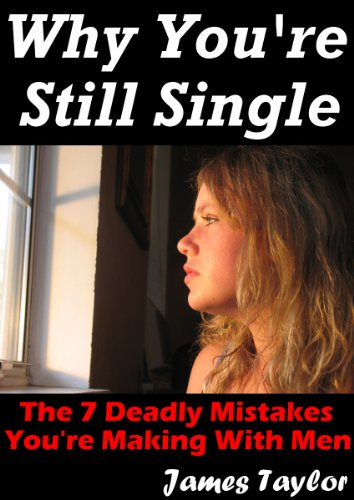 3 deadly dating mistakes