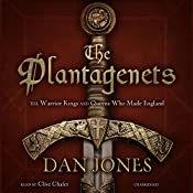 The Plantagenets: The Warrior Kings and Queens Who Made England | [Dan Jones]