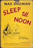img - for Sleep Till Noon a Roaring Burlesque of Middle-Class Morality book / textbook / text book