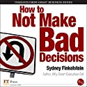 How to Not Make Bad Decisions (Free for a Limited Time)