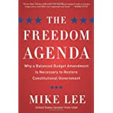 The Freedom Agenda: Why a Balanced Budget Amendment is Necessary to Restore Constitutional Government ~ Mike Lee