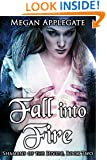 Fall into Fire: Shamans of the Divide: Book Two