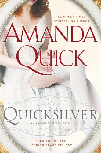 Quicksilver: Book Two of the Looking Glass Trilogy (Arcane Society: Looking Glass Trilogy)