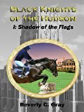 img - for Black Knights of the Hudson Book I: Shadow of the Flags book / textbook / text book