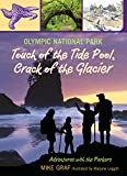 img - for Olympic National Park: Touch of the Tide Pool, Crack of the Glacier (Adventures with the Parkers) book / textbook / text book