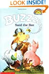 Scholastic Reader: Buzz Said the Bee:...