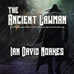 The Ancient Lawman | Ian David Noakes