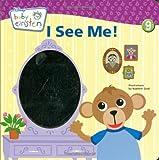Julie Aigner-Clark I See Me!: A Mirror Board Book (Baby Einstein)