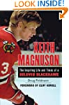 Keith Magnuson: The Inspiring Life an...