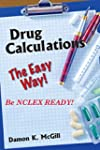 Drug Calculations: The Easy Way