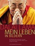 Dalai Lama: Mein Leben in Bildern - Dalai Lama, Claudine Vernier-Palliez, Matthieu Ricard