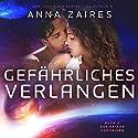Gefährliches Verlangen: Buch 2 der Krinar Chroniken Hörbuch von Anna Zaires, Dima Zales Gesprochen von: Nina Schoene