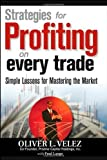 Strategies for Profiting on Every Trade: Simple Lessons for Mastering the Market by Velez, Oliver L. (2007) Hardcover
