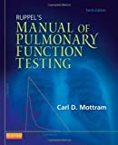 Ruppels Manual of Pulmonary Function Testing, 10e (Manual of Pulmonary Function Testing (Ruppel))