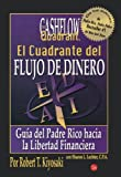 img - for Cuadrante del flujo del dinero (Rich Dad's CASHFLOW Quadrant) (Spanish Edition) book / textbook / text book