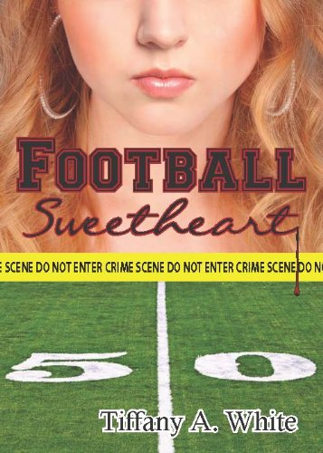 Football Sweetheart (The Football Sweetheart Series) by Tiffany A White