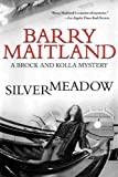 Silvermeadow: A Brock and Kolla Mystery (Brock and Kolla Mysteries) (1611458269) by Maitland, Barry