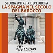 La Spagna nel secolo del Barocco (Storia d'Italia e d'Europa 42) |  vari