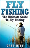 Search : Fly Fishing: The Ultimate Guide To Fly Fishing