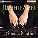 The Sins of the Mother: A Novel (       UNABRIDGED) by Danielle Steel Narrated by Cassandra Campbell