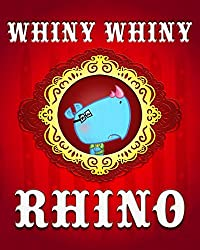 (FREE on 10/6) Whiny Whiny Rhino by McBoop - http://eBooksHabit.com
