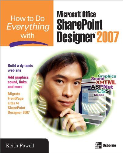 How to Do Everything with Microsoft Office SharePoint Designer 2007