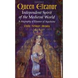 Queen Eleanor: Independent Spirit of the Medieval World ~ Polly Schoyer Brooks