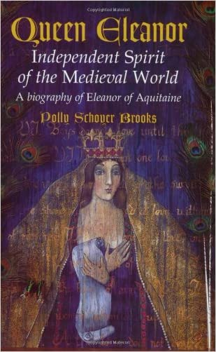 Queen Eleanor: Independent Spirit of the Medieval World written by Polly Schoyer Brooks
