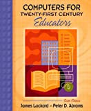 Computers for Twenty-First Century Educators (6th Edition) (0205380891) by Lockard, James