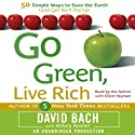 Go Green, Live Rich: 50 Simple Ways to Save the Earth and Get Rich Trying (       UNABRIDGED) by David Bach, Hillary Rosner Narrated by David Bach, Oliver Wyman
