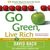 Go Green, Live Rich: 50 Simple Ways to Save the Earth and Get Rich Trying | [David Bach, Hillary Rosner]