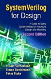 img - for SystemVerilog for Design Second Edition: A Guide to Using SystemVerilog for Hardware Design and Modeling by Sutherland, Stuart, Davidmann, Simon, Flake, Peter (2006) Hardcover book / textbook / text book