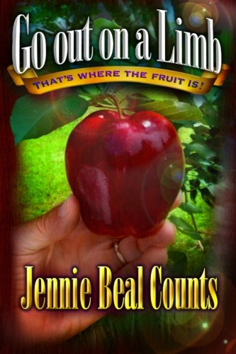 Go Out On A Limb: That's Where the Fruit Is!