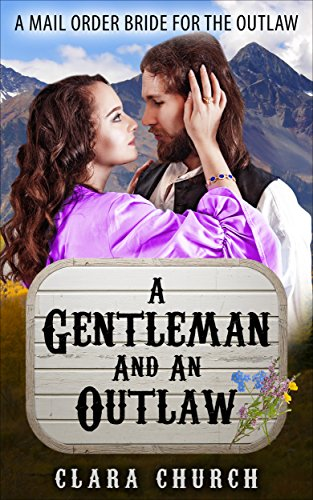 mail-order-bride-a-gentleman-and-an-outlaw-a-mail-order-bride-for-the-outlaw-book-1-english-edition