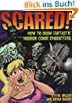 Scared!: How to Draw Fantastic Horror...