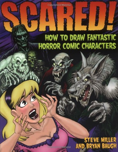 Scared!: How to Draw Fantastic Horror Comic Characters (Fantastic Fantasy Comics)